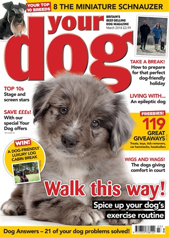 Your Dog issue Your Dog Magazine March 2018
