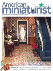 American Miniaturist issue March 2018