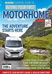 Buying Your First Motorhome 2018 issue Buying Your First Motorhome 2018