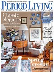 Period Living Magazine issue April 2018