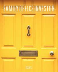Family Office Investor - Issue 3 issue Family Office Investor - Issue 3