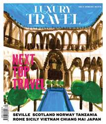 Luxury Travel issue Luxury Travel magazine issue 73