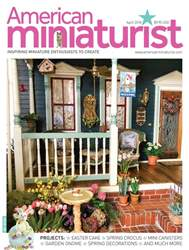 American Miniaturist issue April 2018