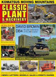 Classic Plant & Machinery issue April 2018