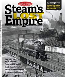 Classic Trains issue Steam's Lost Empire