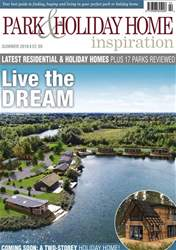 Park and Holiday Home Inspiration Magazine | Summer 2018 issue issue Park and Holiday Home Inspiration Magazine | Summer 2018 issue