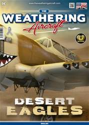 THE WEATHERING AIRCRAFT ISSUE 9 - DESERT EAGLES issue THE WEATHERING AIRCRAFT ISSUE 9 - DESERT EAGLES