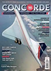 Aviation Classics issue Concorde 50 Years - Supersonic speedbird - The full story