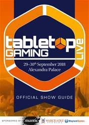 Tabletop Gaming Live 2018 – Official Show Guide issue Tabletop Gaming Live 2018 – Official Show Guide