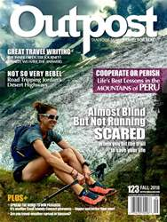 Outpost - Adventure Travel Magazine issue FALL 2018