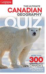 The Ultimate Canadian Geography Quiz - Volume 4 issue The Ultimate Canadian Geography Quiz - Volume 4
