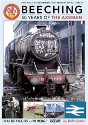 Beeching 50 Years of the Axeman issue Beeching 50 Years of the Axeman