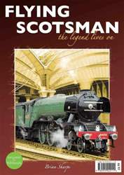 Flying Scotsman The Legend Lives issue Flying Scotsman The Legend Lives