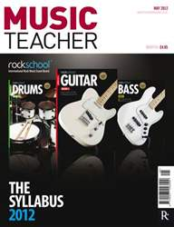 Music Teacher May 2012 issue Music Teacher May 2012