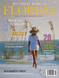 2012 Travel Guide To Florida issue 2012 Travel Guide To Florida