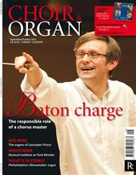 Choir&Organ Sept-Oct 2012 issue Choir&Organ Sept-Oct 2012
