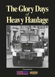 The Glory Days of Heavy Haulage Magazine Cover