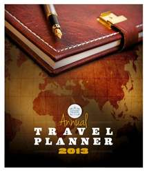 Annual Travel Planner 2013 issue Annual Travel Planner 2013