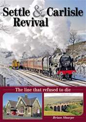 Settle and Carlisle Revival issue Settle and Carlisle Revival
