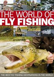 The World Of Fly Fishing issue The World Of Fly Fishing