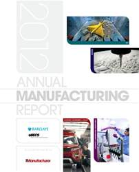 2012 Annual Manufacturing Report issue 2012 Annual Manufacturing Report