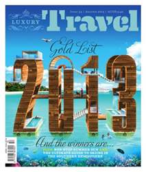 Luxury Travel 54 Autumn 2013 issue Luxury Travel 54 Autumn 2013