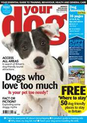 Your Dog Magazine May 2013 issue Your Dog Magazine May 2013