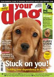 Your Dog Magazine June 2013 issue Your Dog Magazine June 2013