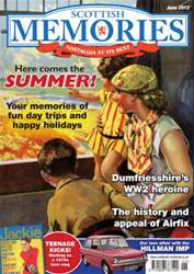 Scottish Memories - June issue Scottish Memories - June