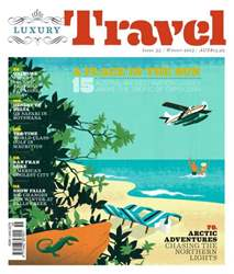 Luxury Travel 55 Winter 2013 issue Luxury Travel 55 Winter 2013