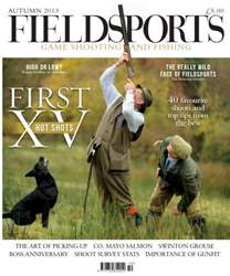 Fieldsports Magazine Autumn 2013 issue Fieldsports Magazine Autumn 2013