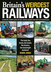 Britain's Weirdest Railways issue Britain's Weirdest Railways