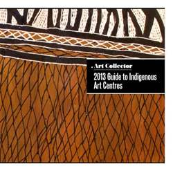 Guide to Indigenous Art Centres issue Guide to Indigenous Art Centres