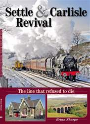 Settle & Carlisle Revival issue Settle & Carlisle Revival