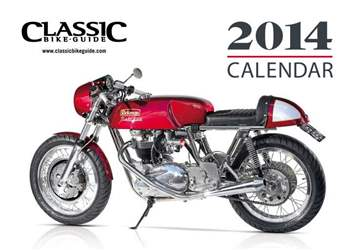 Classic Bike Guide Calendar 2014 issue Classic Bike Guide Calendar 2014
