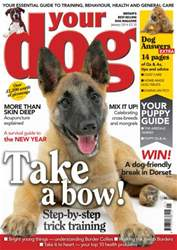 Your Dog Magazine January 2014 issue Your Dog Magazine January 2014