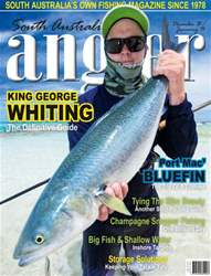 South Australian Angler December 2013  January 2014 issue South Australian Angler December 2013  January 2014