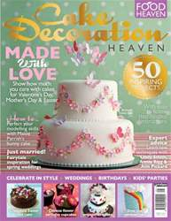 Cake Decoration Heaven Spring 2014 issue Cake Decoration Heaven Spring 2014