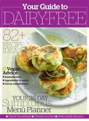 Your Guide to Dairy Free issue Your Guide to Dairy Free