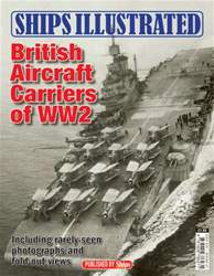Ships Illustrated: British Aircraft Carriers of WW2 issue Ships Illustrated: British Aircraft Carriers of WW2