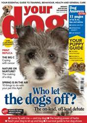 Your Dog Magazine April 2014 issue Your Dog Magazine April 2014