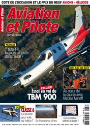 Aviation et Pilote Avril 2014 issue Aviation et Pilote Avril 2014