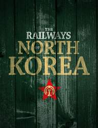 The Railways of North Korea issue The Railways of North Korea
