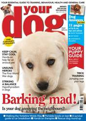 Your Dog Magazine July 2014 issue Your Dog Magazine July 2014