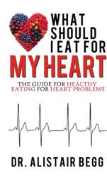 What Should I Eat For My Heart EBook  issue What Should I Eat For My Heart EBook