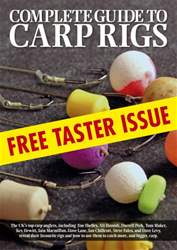 Complete Guide To Carp Rigs FREE TASTER issue Complete Guide To Carp Rigs FREE TASTER