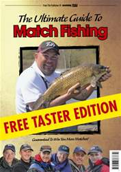 The Ultimate Guide To Match Fishing - FREE TASTER issue The Ultimate Guide To Match Fishing - FREE TASTER