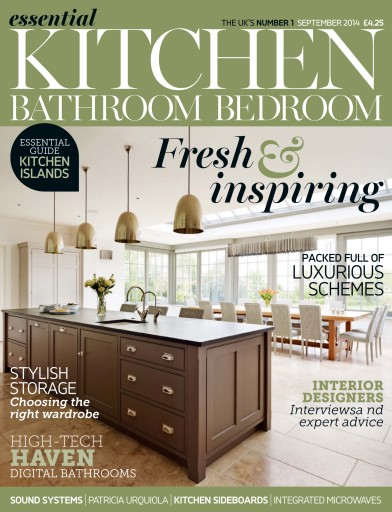 Essential kitchen bathroom bedroom magazine september 2014 subscriptions pocketmags for Essential kitchens and bathrooms