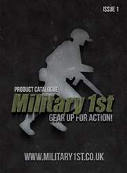 Military 1st Product Catalogue - Issue 1 issue Military 1st Product Catalogue - Issue 1