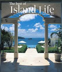 The Best of Island Life - Issue 6 - September 2014 issue The Best of Island Life - Issue 6 - September 2014